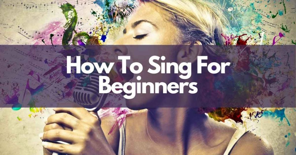 How To Sing For Beginners header