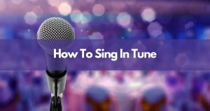 How to sing in tune