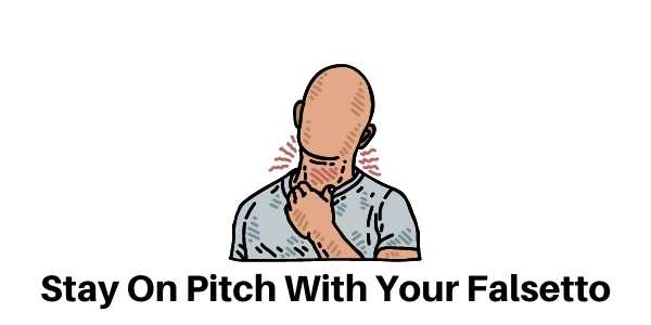 How to stay on pitch with falsetto