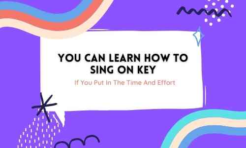 Learn how to sing on key
