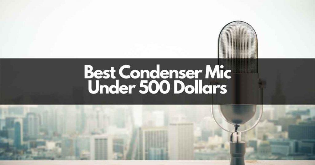 best condenser mic under 500