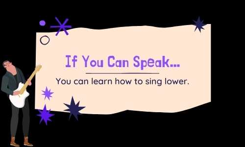 can anyone learn to speak lower