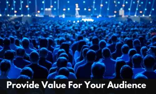 provide value for your audience