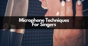 Microphone Techniques For Singers