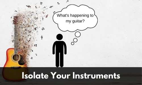 Isolate your instruments