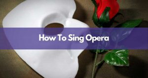 How to sing opera
